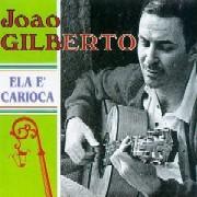 Joao Gilberto / Ela E' Carioca