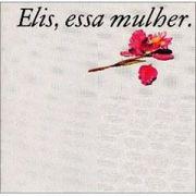 Elis Regina - Essa Mulher