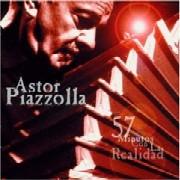 Astor Piazzolla / 57 minutos con la realidad