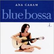 Ana Caram / Blue Bossa