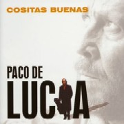 Paco De Lucia/Cositas Buenas
