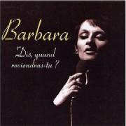 Barbara / Dis Quand Reviandras-Tu?
