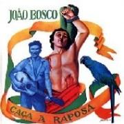 Joao Bosco / Caca A Raposa