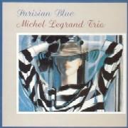 Michel Legrand Trio / Parisian Blue