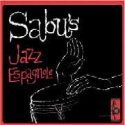 Sabu Martinez / Jazz Espagnole