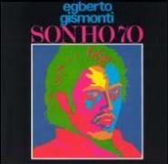 Egberto Gismonti/Sonho 70